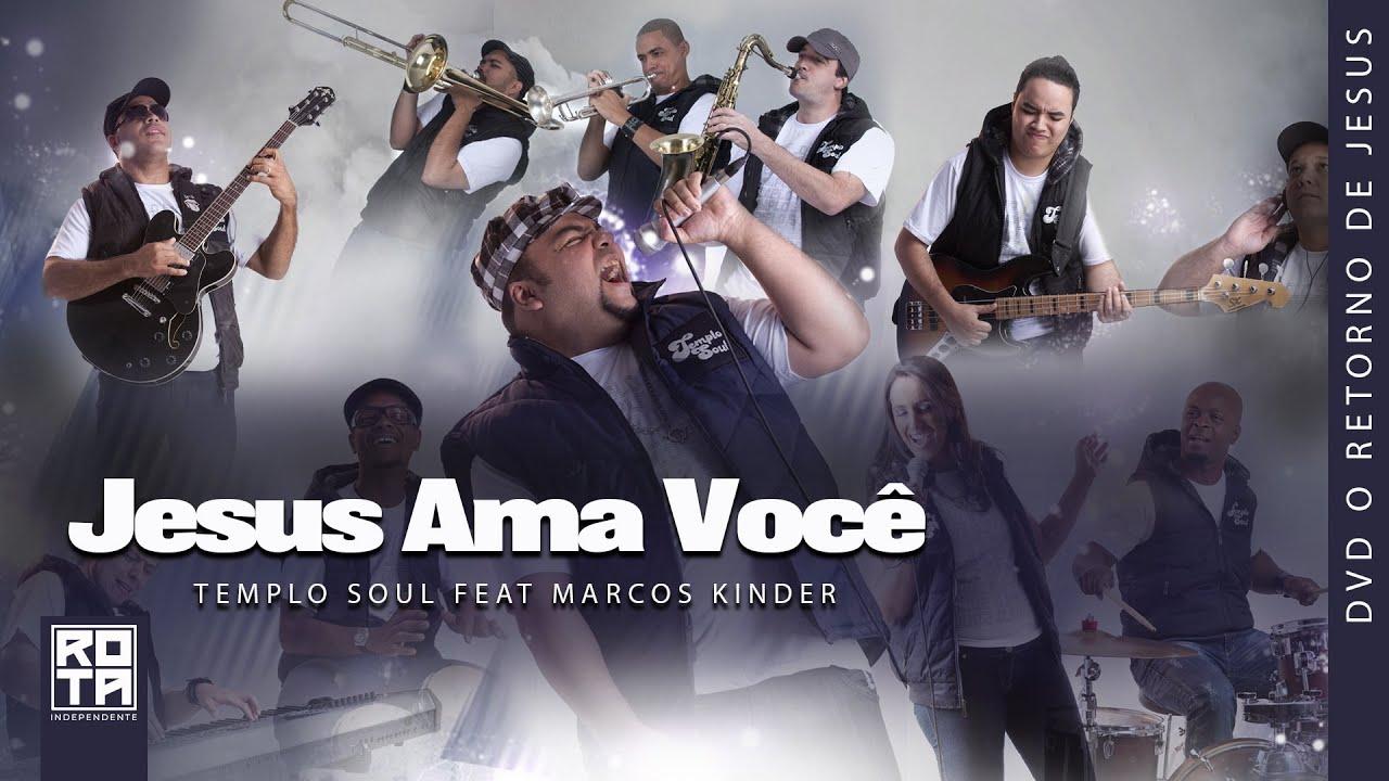 Templo Soul feat Marcos Kinder | Jesus Ama Você [DVD O Retorno de Jesus]