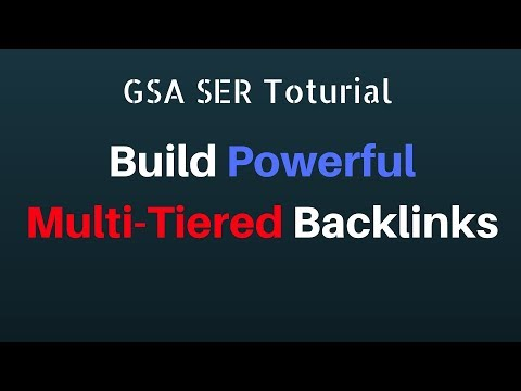 GSA SER Tutorial - Build Powerful Multi-Tier Backlinks 2018