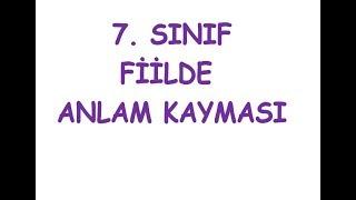 7. SINIF FİİLDE ANLAM(KİP, ZAMAN) KAYMASI