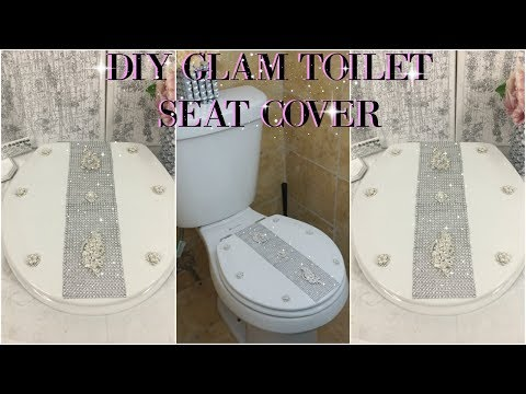 DIY GLAM TOILET SEAT COVER  DIY EASY & INEXPENSIVE HOME DECOR IDEA 2018