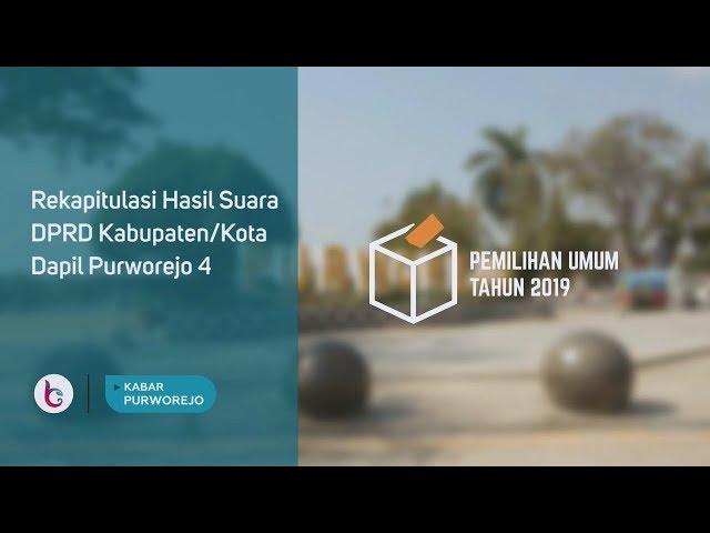 Rekapitulasi Hasil Suara Calon Anggota DPRD Dapil Purworejo 4