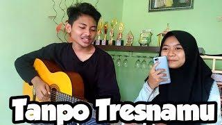 TANPO TRESNAMU - DENNY CAKNAN ( Cover Teguh ft. Andini )