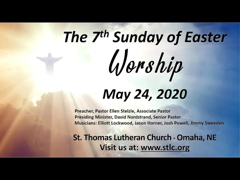 Worship, Ascension Of Our Lord Sunday, May 24, 2020 St Thomas Lutheran Church, Omaha, NE