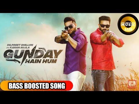 gunday-hai-hum- -bass-boosted- -dilpreet-dhillon-karan-aujla-new-punjabi-songs- -the-white-boy-music