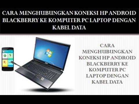TUTORIAL CARA MENGHUBUNGKAN KONEKSI HP SMARTPHONE ANDROID KE KOMPUTER PC LAPTOP DENGAN KABEL DATA