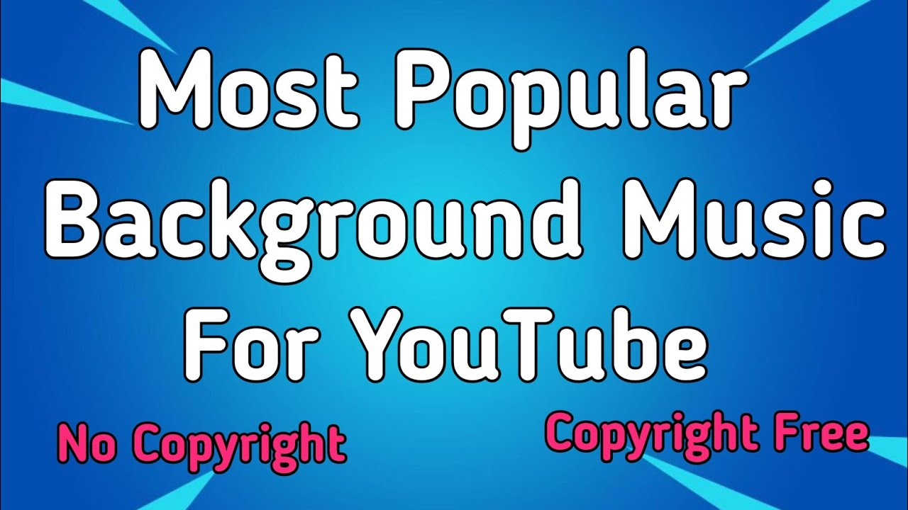 Most Popular Best Background Music For Youtube Videos No Copyright Song Youtube