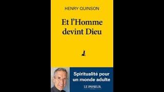 Henry Quinson, Et l'Homme devint Dieu