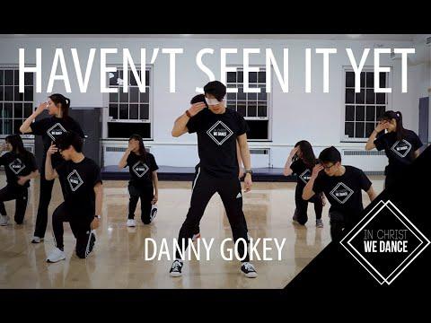 Haven't Seen it Yet - Danny Gokey | In Christ We Dance