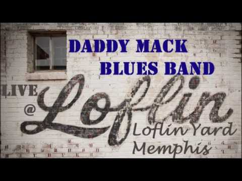 DADDY MACK BLUES BAND - Live @ Loflin Yard - Downtown Memphis --