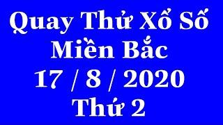 Quay Thử Kết Quả Xổ Số Miền Bắc Hôm Nay Thứ 2 Ngày 17/8/2020| xshomnay,xsmb,xosomienbac|@XEM XỔ SỐTV