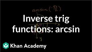 Inverse trig functions: arcsin | Trigonometry | Khan Academy thumbnail
