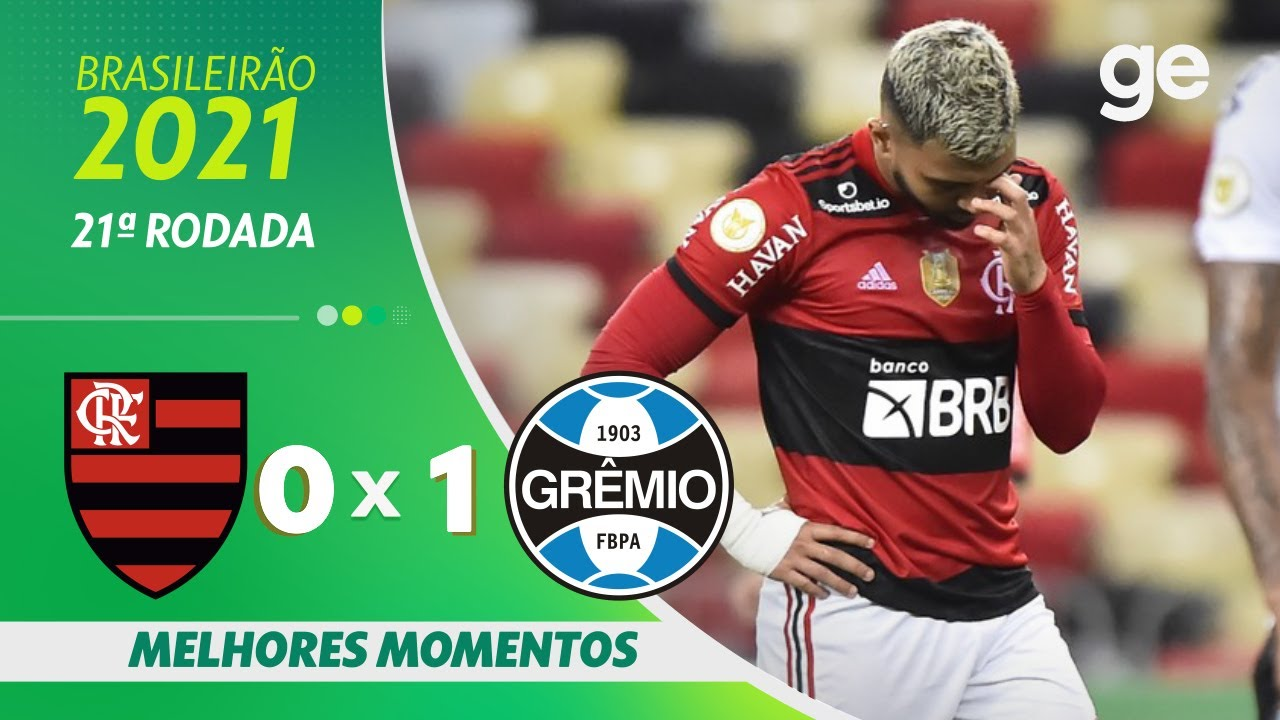 Download FLAMENGO 0 X 1 GRÊMIO | MELHORES MOMENTOS | 21ª RODADA BRASILEIRÃO 2021 | ge.globo