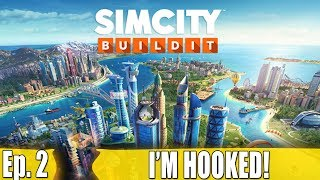 IM HOOKED ON THIS GAME! - SimCity Build It - Ep. 2