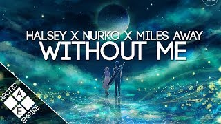 Halsey - Without Me (Nurko &amp Miles Away Remix) Melodic Dubstep