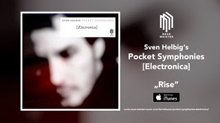 "Sven Helbig ""Rise"" (Snippet) - New Album ""Pocket Symphonies [Electronica] out June 17th, 2016"