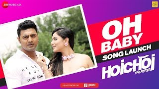 Hoichoi Unlimited | Oh Baby Song Launch | Dev | Aniket C | Koushani | Puja | Puja 2018