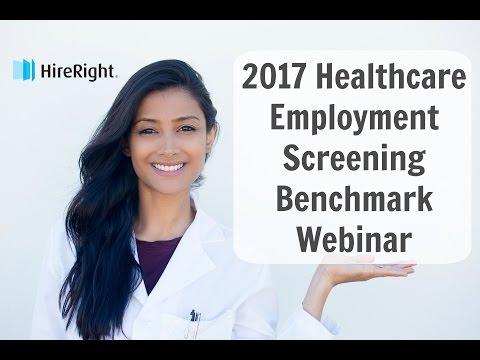 2017 Healthcare Employment Screening Benchmark Webinar