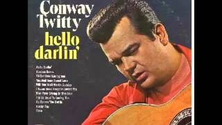 Conway Twitty -- Hello Darlin