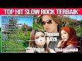 Top Hits Populer Slow Rock Terbaru 2021 Terpopuler _ THOMAS ARYA , YELSE , ELSA PITALOKA