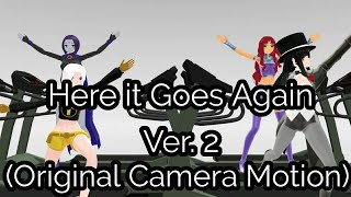[MMD] Here It Goes Again - Original Camera Motion (Version 2)