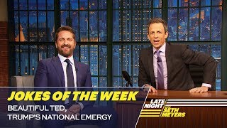 Seth's Favorite Jokes of the Week: Beautiful Ted, Trump's National Emergy