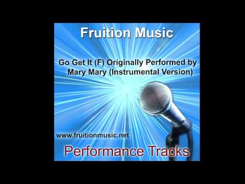 Go Get It (F) Originally Performed by Mary Mary (Instrumental Version)