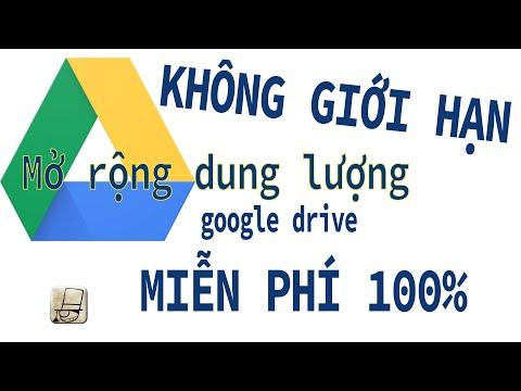 """Mở rộng dung lượng Google Drive """"KHÔNG GIỚI HẠN"""" và đặc biệt là nó """"FREE"""""""