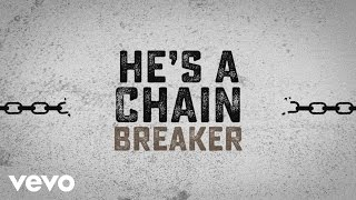 Zach Williams - Chain Breaker Official Lyric Video