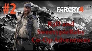 Far Cry 4 - Co-Op R3D & SweetypieBaby Episode 2 - Learning the Fundamentals