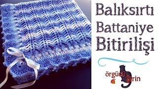 Balıksırtı Bebek Battaniyesi Bitirilişi / Tığ İşi Örgü Modelleri