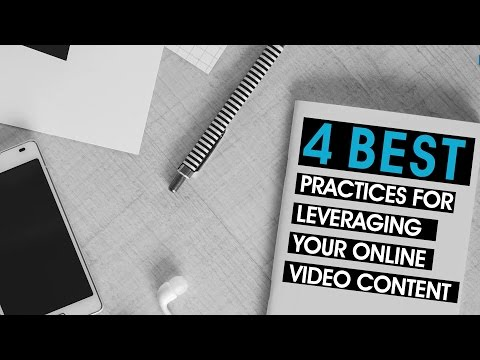 4 Best Practices For Leveraging Your Online Video Content