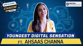 Interview With Ahsaas Channa | Unfolding Stardom E07 | Digital Commentary