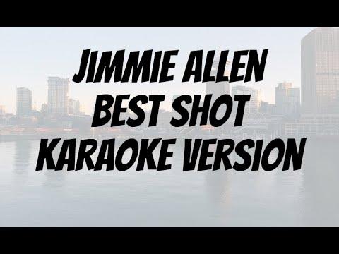 Jimmie Allen   Best Shot Karaoke version
