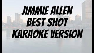 Jimmie Allen   Best Shot Karaoke version Video