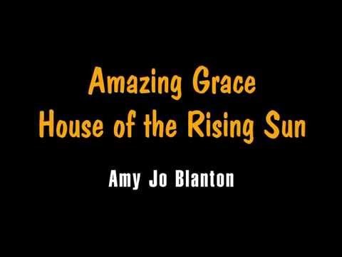 Amazing Grace--House of the Rising Sun