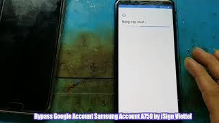 Bypass Google Account Samsung A7 2018 ( Mở khóa tài khoản Google Samsung A7 2018 )