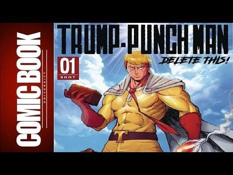 Trump Punch Man Delete This #1 | COMIC BOOK UNIVERSITY