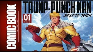 Trump Punch Man Delete This #1 | COMIC BOOK UNIVERSITY
