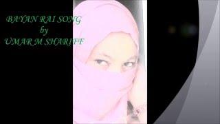 BAYAN RAI SONG by Nura M Inuwa