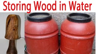 Why I store wood in water and soap