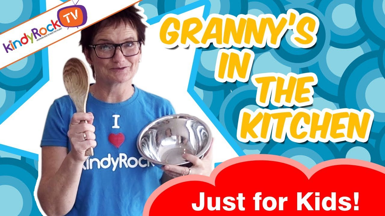 Granny\'s in the Kitchen | Favourite Kids Action Songs from kindyRock ...