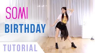 Gambar cover SOMI (전소미) - 'BIRTHDAY' Dance Tutorial (Explanation + Mirrored) | Ellen and Brian