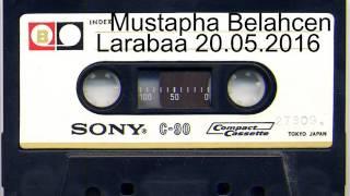 Mustapha Belahcene Larbaa 20 Mai 2016