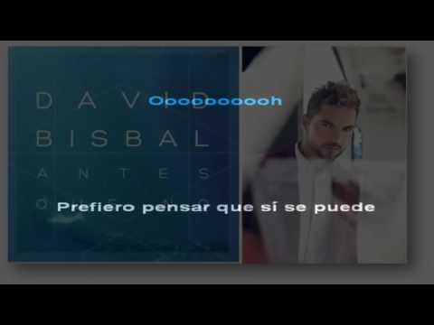 KARAOKE DAVID BISBAL ANTES QUE NO (VERSION PIANO)