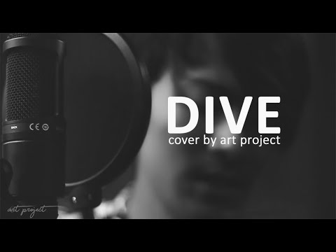 Dive - Ed Sheeran | Cover By ART Project