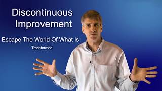 What Is Discontinuous Improvement?