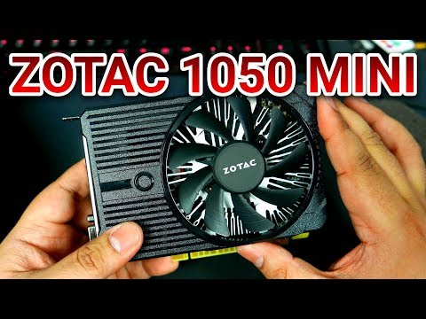 Zotac GTX 1050 Mini Unboxing & Quick Benchmarks - PHP 6,500 / US$ 130 (4K)