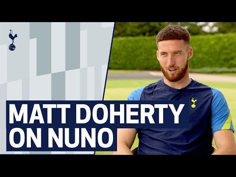 """I've got nothing but praise for him,"" | Matt Doherty on Nuno Espirito Santo!"