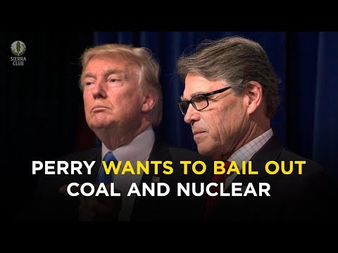 Explained: Rick Perry Wants to Bail out Coal and Nuclear Plants | Sierra Club