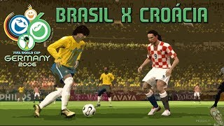 BRASIL X CROÁCIA - FIFA World Cup 2006 - PC Gameplay